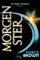 Morgenster ebook by Pierce Brown, Carla Hazewindus