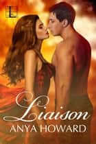 Liaison ebook by Anya Howard