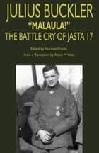 Julius Buckler: Malaula! The Battle Cry of Jasta 17 ebook by Norman Franks