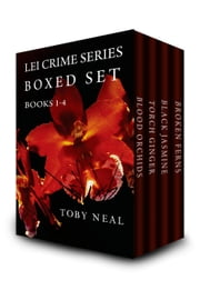 Lei Crime Series Boxed Set: Books 1-4 - Lei Crime Series, #1234 ebook by Toby Neal