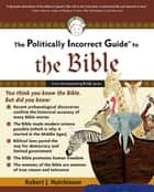 The Politically Incorrect Guide to the Bible ebook by Robert J. Hutchinson