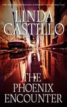 The Phoenix Encounter ebook by Linda Castillo