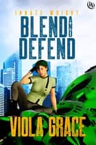 Blend and Defend ebook by Viola Grace