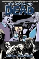The Walking Dead 13: Kein Zurück eBook by Robert Kirkman, Charlie Adlard