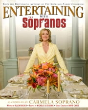 Entertaining with the Sopranos ebook by Carmela Soprano,Kathleen Renda,Allen Rucker,Michele Scicolone,David Chase,Ellen Silverman