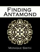 Finding Antamond ekitaplar by Monique Smith