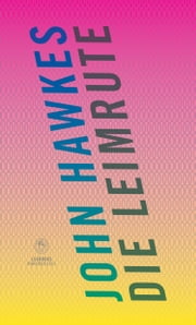 Die Leimrute - Ein Thriller ebook by John Hawkes