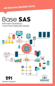 Base SAS Interview Questions You'll Most Likely Be Asked ebook by Vibrant Publishers