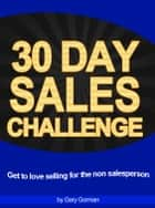 30 Day Sales Challenge ebook by Gary Gorman