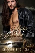 Mate Marked - Shifters of Silver Peak, #1 eBook by Georgette St. Clair