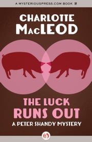 The Luck Runs Out ebook by Charlotte MacLeod