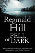 Fell of Dark ebook by Reginald Hill