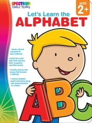 Let's Learn the Alphabet, Grades Toddler - PK ebook by Spectrum