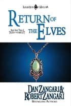 Return of the Elves ebook by Robert Zangari, Dan Zangari