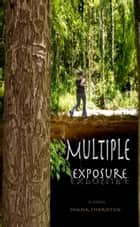 Multiple Exposure ebook by Shana Thornton