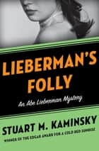 Lieberman's Folly ebook by Stuart M. Kaminsky