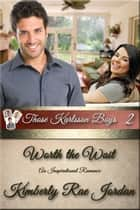 Worth the Wait - Those Karlsson Boys, #2 ebook by Kimberly Rae Jordan