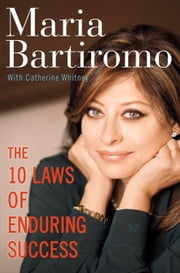 The 10 Laws of Enduring Success ebook by Maria Bartiromo,Catherine Whitney