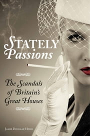 Stately Passions ebook by Jamie Douglas-Home