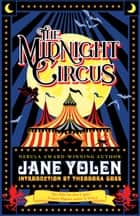 The Midnight Circus ebook by Jane Yolen, Theodora Goss, Alethea Kontis