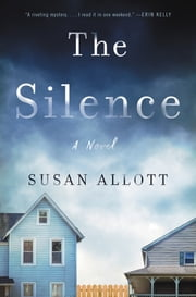 The Silence - A Novel ebook by Susan Allott
