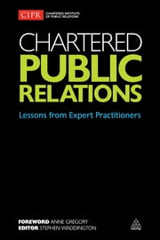 Chartered Public Relations - Lessons from Expert Practitioners ebook by Stephen Waddington