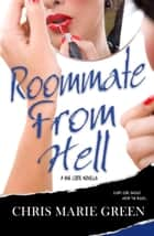 Roommate From Hell ebook by Chris Marie Green