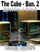 THE CUBE - BUNDLE #2 - EPISODES 1 thru 6 [THE CHRONICLES OF ATAXIA] ebook by Rachel Barnard,Patrick Lambert