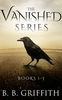 The Vanished Series: Books 1-3 ebook by B. B. Griffith