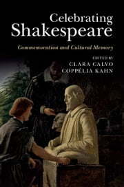 Celebrating Shakespeare ebook by Calvo, Clara