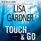 Touch & Go - A Novel audiobook by Lisa Gardner