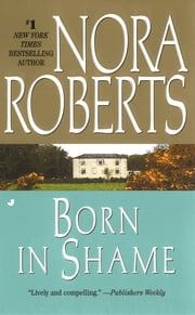 Born in Shame - Irish Born Trilogy ebook by Nora Roberts