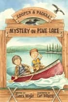 Mystery on Pine Lake ebook by Tamra Wight, Carl DiRocco