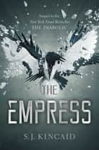 The Empress ebook by S. J. Kincaid