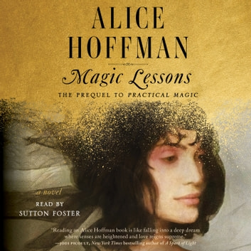 Magic Lessons - The Prequel to Practical Magic audiolibro by Alice Hoffman