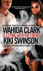 Sleeping With The Enemy ebook by Wahida Clark, Kiki Swinson