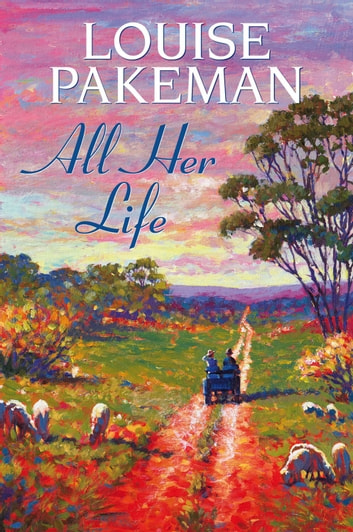 All Her Life ebook by Louise Pakeman