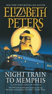 Night Train to Memphis ebook by Elizabeth Peters