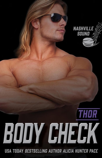 Body Check: Thor - Nashville Sound, #4 ebook by Alicia Hunter Pace