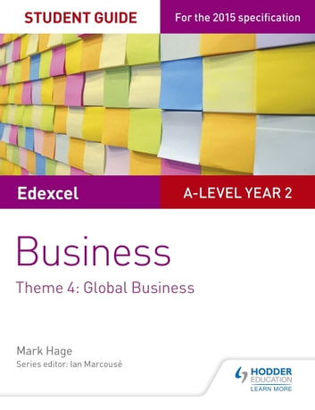 Edexcel A-level Business Student Guide: Theme 4: Global Business ebook by Mark Hage