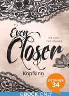 Even Closer: Kopfkino - Band 4 ebook by Pia Sara, Tine Körner