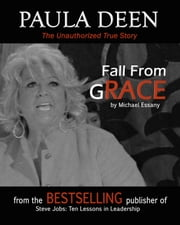Paula Deen: Fall From Grace ebook by Michael Essany