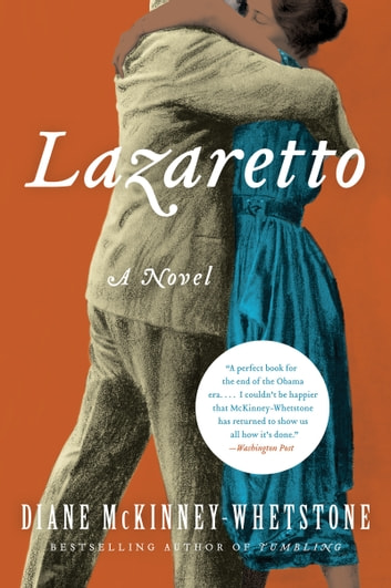 Lazaretto - A Novel ebook by Diane McKinney-Whetstone
