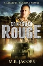 Contract Rouge - Jacques Barbosa Series, #2 ebook by M.K. Jacobs