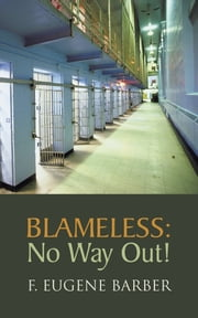 BLAMELESS: No Way Out! and DEAD RINGER 4 ebook by F. Eugene Barber