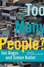 Too Many People? ebook by Ian Angus,Simon Butler,Betsy Hartmann,Joel Kovel