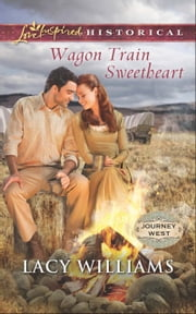 Wagon Train Sweetheart (Mills & Boon Love Inspired Historical) (Journey West, Book 2)