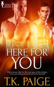 Here For You ebook by T.K.  Paige