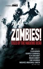 Zombies! - Tales of the Walking Dead ebook by Stephen Jones