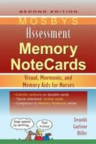 Mosby's Assessment Memory NoteCards E-Book - Visual, Mnemonic, and Memory Aids for Nurses ebook by JoAnn Zerwekh, MSN, EdD,...